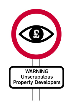 Unscrupulous Property Developers